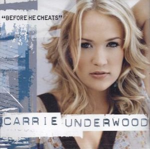Carrie_Underwood_-_Before_He_Cheats