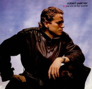 Robert-Palmer-You-Are-In-My-Sys-439305