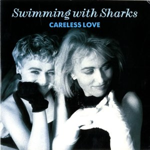 Swimming-With-Sharks-Careless-Love-557612