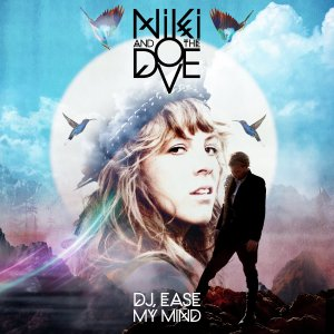 Niki_The_Dove_DJ-Ease_My_Mind