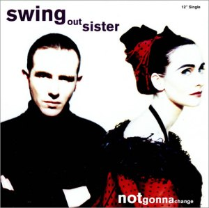 Swing+Out+Sister+No+Gonna+Change+5092-1